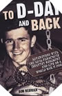 Image : To D-Day and Back: Adventures with the 507th Parachute Infantry Regiment and Life as a World War II POW: A memoir