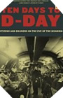 Image : Ten Days To D-Day: Citizens and soldiers on the Eve of the Invasion