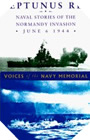 Image : Neptunus Rex: Naval Stories of the Normandy Invasion, June 6, 1944, Voices of the Navy Memoria
