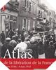 Image : Atlas de la libération de la France : 6 juin 1944 - 8 mai 1945