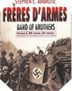 Image : Frères d'armes : Compagnie E, 506e régiment d'infanterie parachutiste, 101e division aéroportée; du débarquement en Normandie au nid d'aigle de Hitler