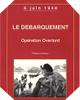 Image : Le débarquement : Opération Overlord, 6 juin 1944