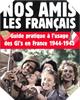 Image : Nos amis les français : Guide pratique à l'usage des GI's en France, 1944-1945