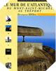 Image : Le mur de l'Atlantique : Du Mont-St-Michel au Tréport