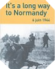 Image : It's a long way to Normandy, 6 juin 1944 : Le débarquement vu par un des 177 du commando Kieffer