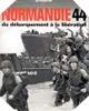 Image : Normandie 44 : Du débarquement à la libération