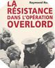 Image : La résistance dans l'opération Overlord