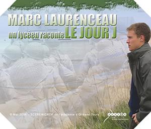 Image : Marc Laurenceau raconte le Jour J