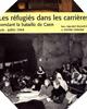 Image : Les réfugiés dans les carrières de Caen