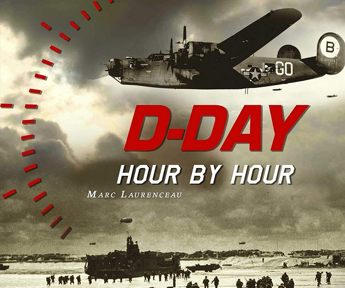 D-Day Hour byHour by Marc Laurenceau