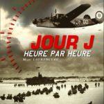 Jour-J Heure par Heure par Marc Laurenceau