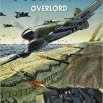 6 Juin 1944 Overlord - Serge Saint-Michel - Mister Kit