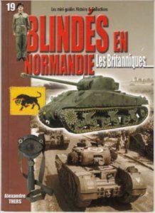 Blindés en Normandie - Les Britanniques - Juin-août 1944