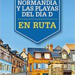 En ruta por Normandía y las playas del día D