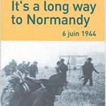 It's a long way to Normandy - 6 juin 1944 - Maurice Chauvet