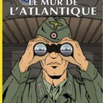 Les reportages de Lefranc - Le mur de l'Atlantique - Jacques Martin