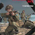 Normandie Juin 44 T.5 Juno Beach - Dieppe - Jean-Blaise Dijan