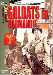 Soldats en Normandie - Les Américains - Juin-août 1944