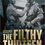 The Filthy Thirteen - From the Dustbowl to Hitler's Eagle's Nest - Jack McNiece
